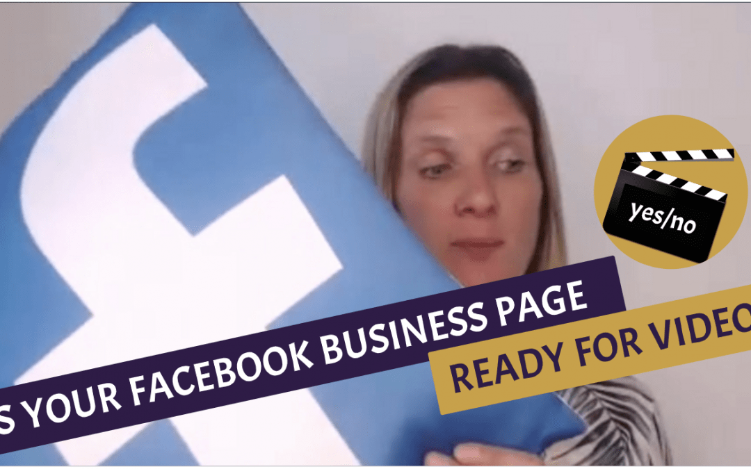 Is your Facebook business page optimised for video? 7 video busting tips